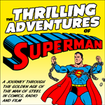 The Thrilling Adventures of Superman!